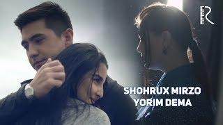 Shohrux Mirzo - Yorim dema | Шохрух Мирзо - Ёрим дема
