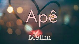 (LETRA) Apê   Melim