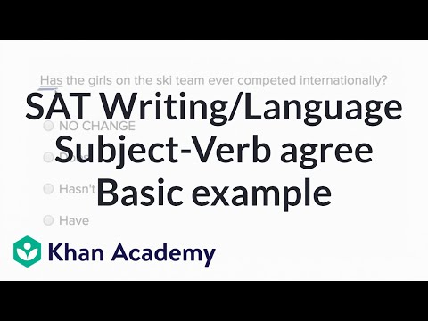 Writing Subject-verb agreement \u2014 Basic example (video) Khan Academy