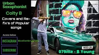 B Young   079me (Saxophone Remix   Colty B) Prod. By RagoArts (#079MECHALLENGE)