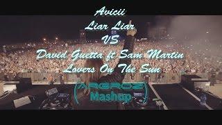 Avicii VS David Guetta ft Sam Martin (Liar On The Sun) [Argroz Mashup]