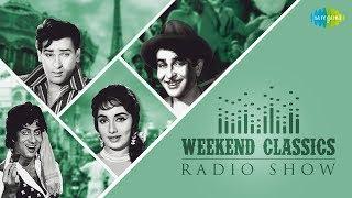 Weekend Classic Radio Show | Khaike Paan Banaras Wala | Mera Joota Hai Japani | Yeh Hai Bombay Meri