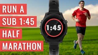 How To Run A SUB 1:45 HALF MARATHON