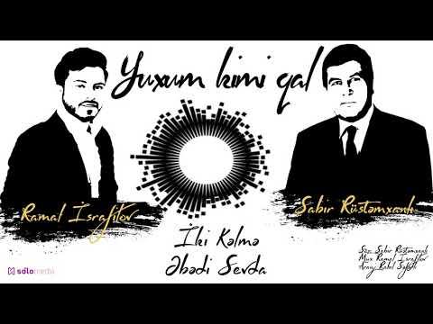 Ramal İsrafilov - Yuxum Kimi Qal (Official Audio) 2018