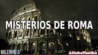 Milenio 3   Misterios De Roma (En Vivo Desde Mérida)