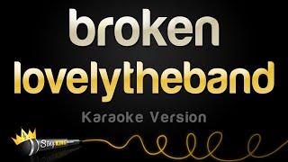 Lovelytheband   Broken (Karaoke Version)