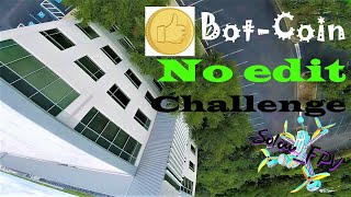 Botgrinder Coin Challenge 1MINRAWUNCUT #fpv #fpvfreestyle #solow_fpv #challenge #Botgrinder