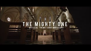 The Mighty One - Official Song for MWYD2017