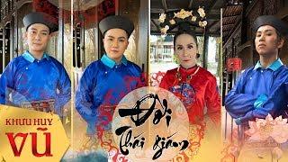 Liên khúc Hồ Quảng ĐỜI THÁI GIÁM    Khưu Huy Vũ ft. Đoàn Minh - Lộ Lộ - Diệp Thanh Thanh