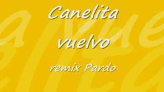 Canelita Vuelvo Remix Pardo