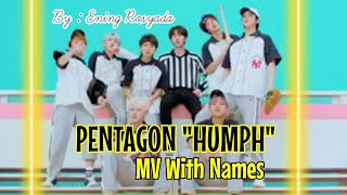"PENTAGON ""접근금지"" Humph! MV (With Names)"