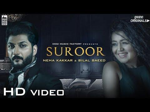 Download Suroor - Neha Kakkar & Bilal Saeed | Official Video HD Mp4 3GP Video and MP3
