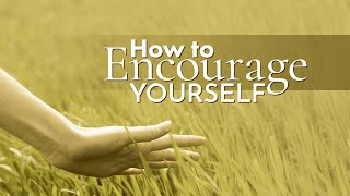 How to Encourage Yourself