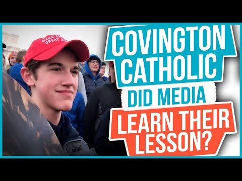 Covington Catholic: Did the Media Learn their Lesson?