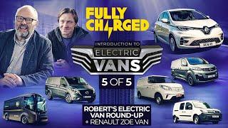 Introduction to ELECTRIC VANS episode 5 including Renault Zoe Van | 100% Independent, 100% Electric
