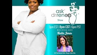 The Ask Dr. Renee Show with Nadia Jones