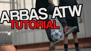 Abbas ATW Tutorial | Football Freestyle Trick By Fast Foot Crew