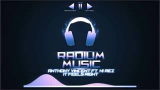 Anthony Vincent ft. Hi-Rez - It Feels Right