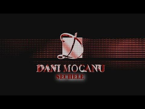 Dani Mocanu – Sechele Video