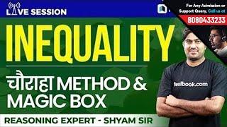 SBI, BoB, RBI Grade B | Inequalities Reasoning | चौराहा Method & Magic Box by Shyam Sir