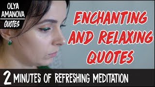 ENCHANTING And RELAXING Quotes / 2 Minutes Of REFRESHING Meditation