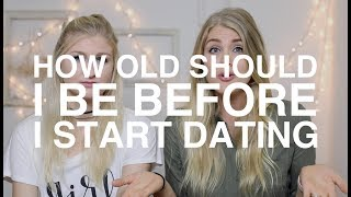 How Old Should I Be Before I Start Dating?