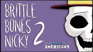 Rare Americans - Brittle Bones Nicky 2