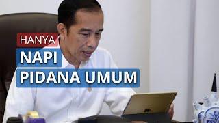 Jokowi: Pembebasan Hanya untuk Napi Pidana Umum