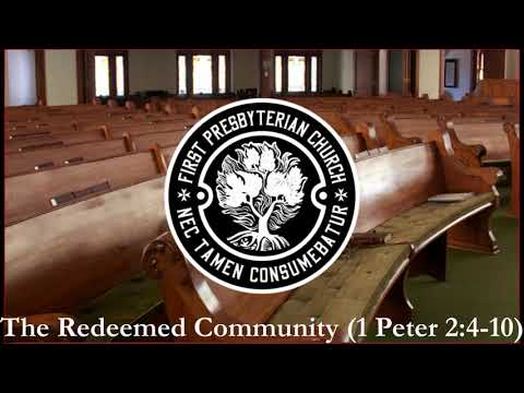 The Redeemed Community - 1 Peter 2:4-10 - Audio Recording