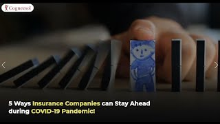 5 Ways Insurance Companies can Stay Ahead during COVID-19 Pandemic!