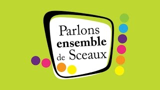 preview picture of video 'Parlons ensemble de Sceaux se poursuit'