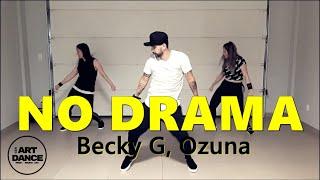 NO DRAMA - Becky G Ozuna - Zumba - Reggaeton l Coreografia l Cia Art Dance