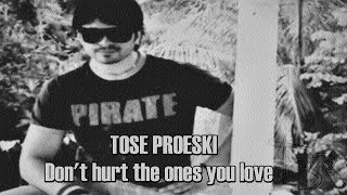 Tose Proeski - Don't hurt the ones you love (unofficial)