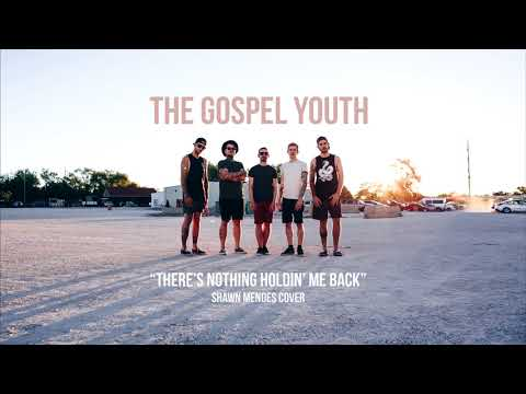 The Gospel Youth - There's Nothing Holdin' Me Back (Shawn Mendes Cover)