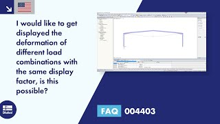 FAQ 004403 | I would like to get displayed the deformation of different load combinations with the same display factor, is this possible?