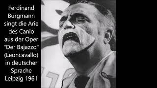 Ferdinand Bürgmann singt die Arie des Canio (Leipzig 1961, dt.)