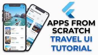 Flutter Travel UI Tutorial | Apps From Scratch