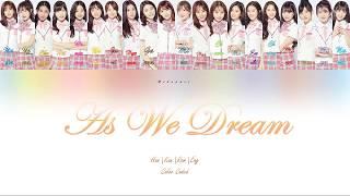 Produce 48 - As We Dream (꿈을 꾸는 동안/夢を見ている間) [Kor. & Jap. version] (Lyrics Han/Kan/Rom/Eng)