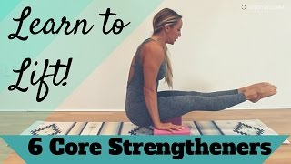 Core Strength Yoga: 6 Exercises to Lift Yourself Up!
