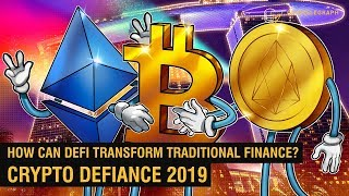 Bitcoin, Ethereum, EOS: Is the Future of Finance Decentralized?   Crypto DeFiance 2019