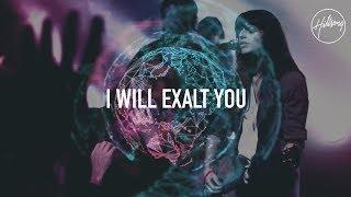 I Will Exalt You - Hillsong Worship