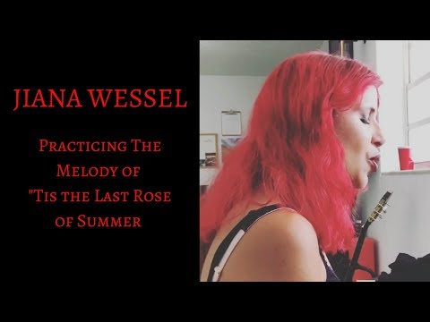 "This is a video of me rehearsing the Celtic folk song ""Tis the last rose of summer""."