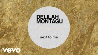 Delilah Montagu   Next To Me (Official Audio)