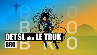 Detsl aka Le Truk - Bro (Official audio)