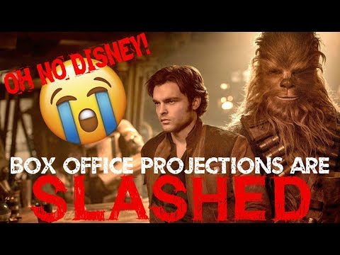 SOLO A STAR WARS STORY BOX OFFICE PROJECTIONS SLASHED - ITS A BOMB!