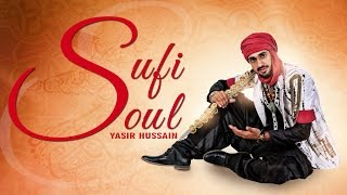 Sufi Soul  Yasir Hussain