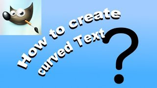 How to create CURVED TEXT with GIMP