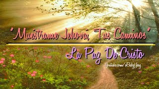 """✿Muéstrame Jehová, Tus Caminos♪♫☝"" ❤La Paz De Cristo❤"