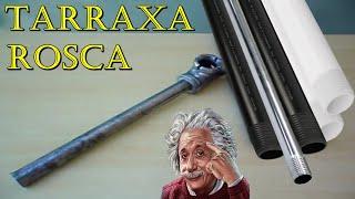COMO FAZER TARRAXA CASEIRA PARA ROSCA EM CANO 3/4 / TARRACHA / RECICLAGEM / RECYCLING
