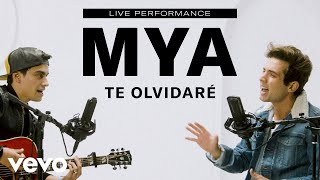 "MYA   ""Te Olvidaré"" Live Performance | Vevo"